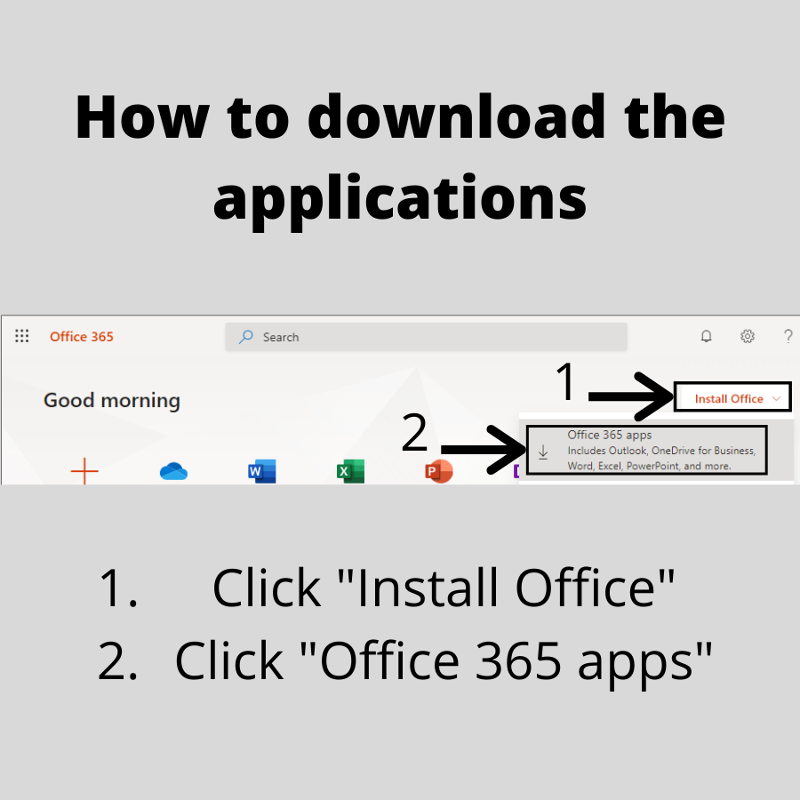 How to download the applications 1. click install office 2. click office 365 apps